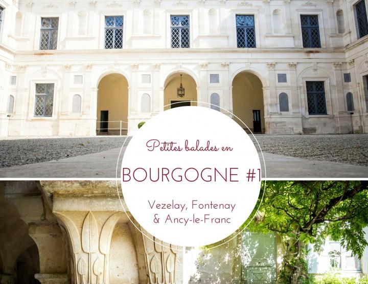 Petites balades en Bourgogne #1 : Vezelay, Fontenay & Ancy le Franc