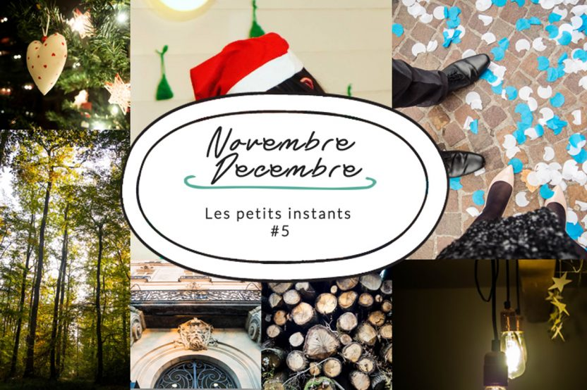 Les petits instants de novembre et de décembre