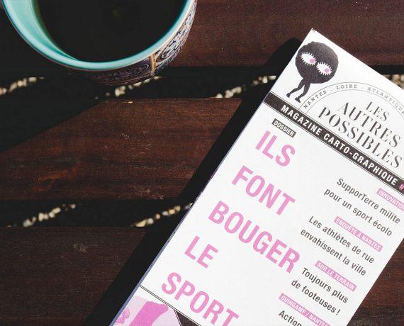 Les Autres Possibles, le magazine indépendant et made in Loire-Atlantique qui fait du bien à lire