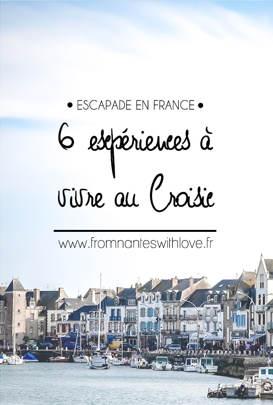 Le Croisic en 6 activités - From Nantes with Love